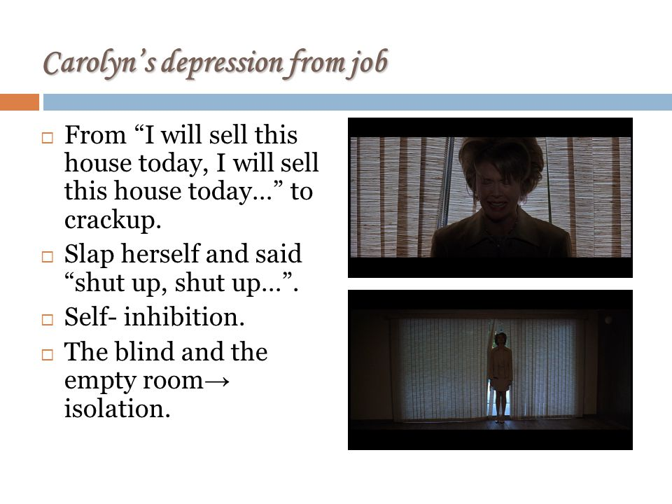 Carolyns depression from job From I will sell this house today, I will sell this house today… to crackup.