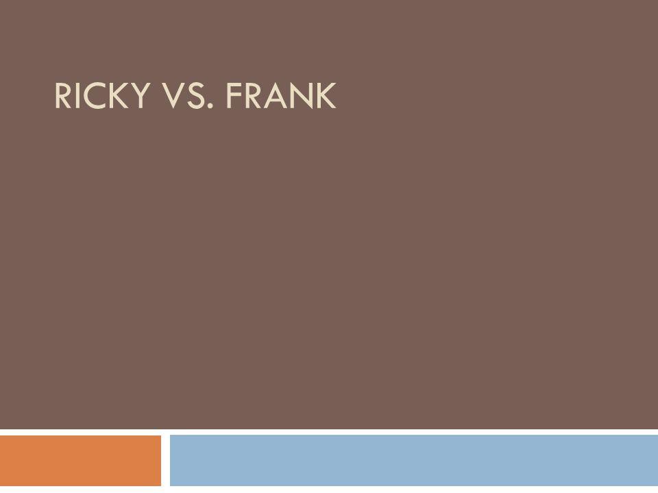 RICKY VS. FRANK