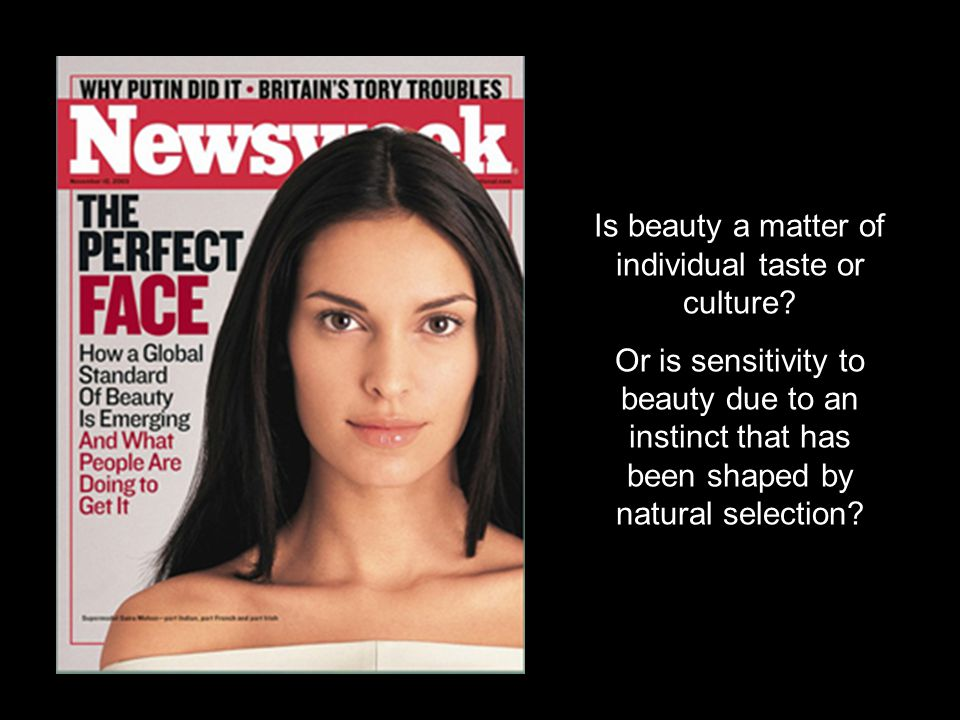 Is beauty a matter of individual taste or culture? Or is sensitivity to beauty due to an instinct that has been shaped by natural selection?