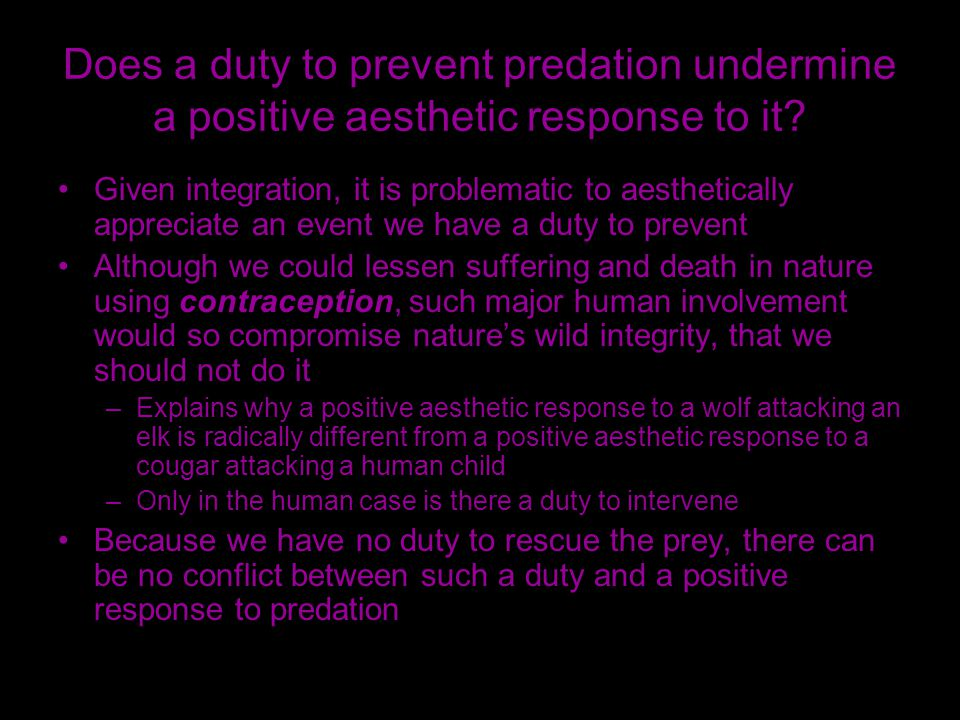 Does a duty to prevent predation undermine a positive aesthetic response to it.