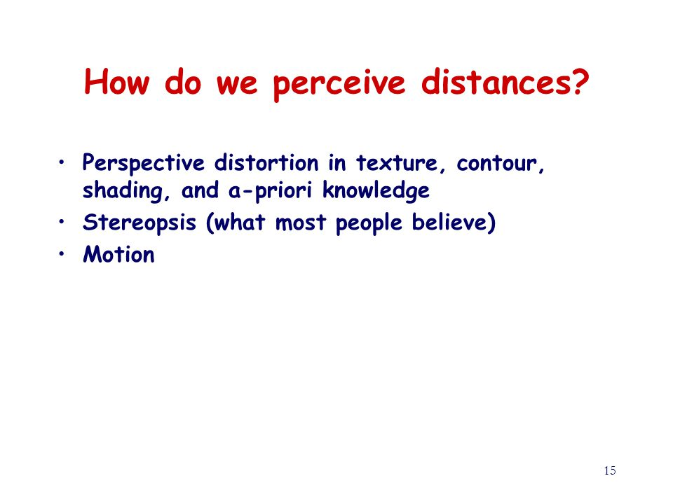 15 How do we perceive distances.