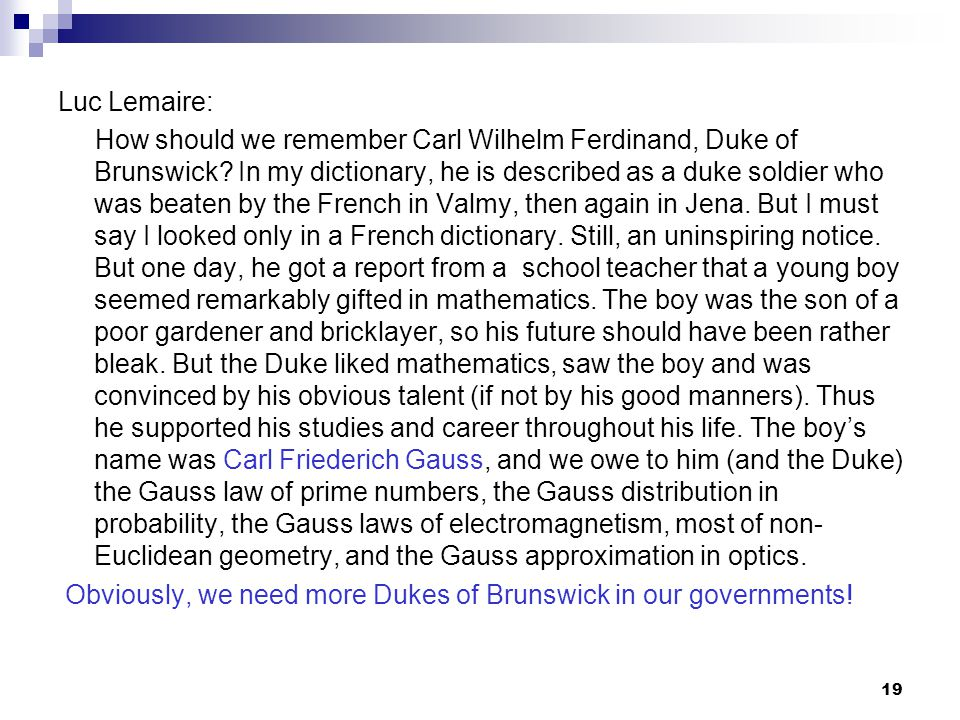 19 Luc Lemaire: How should we remember Carl Wilhelm Ferdinand, Duke of Brunswick? In my dictionary, he is described as a duke soldier who was beaten b
