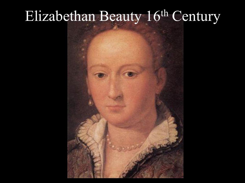 Elizabethan Beauty 16 th Century