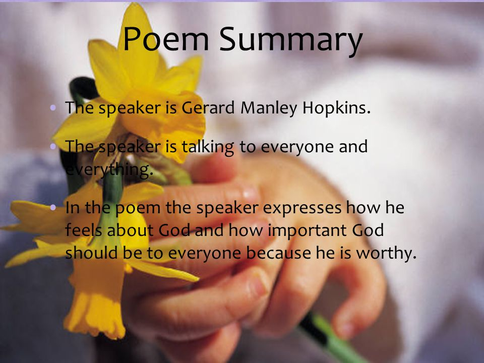 Poetic Devices The dramatic context of the poem is that people were to give thanks to God for creating the world and all things. The speakers tone is