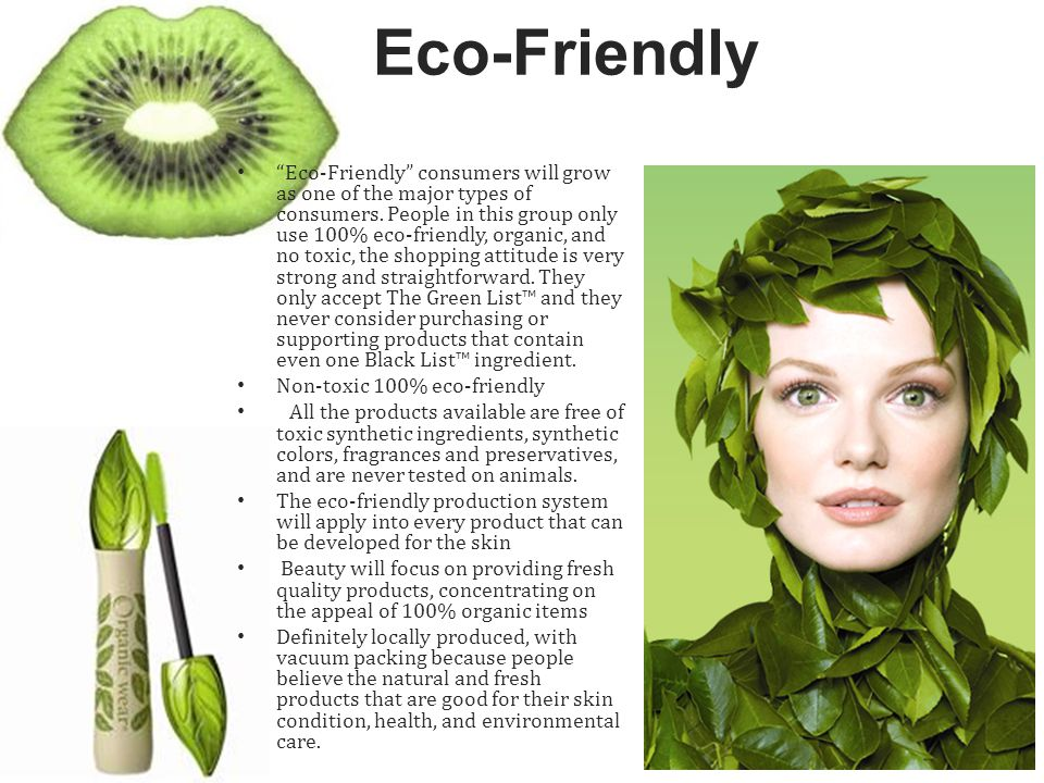 Eco-Friendly consumers will grow as one of the major types of consumers.