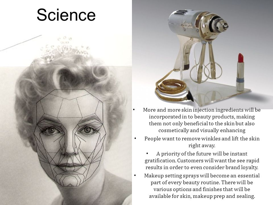 Science More and more skin injection ingredients will be incorporated in to beauty products, making them not only beneficial to the skin but also cosmetically and visually enhancing People want to remove winkles and lift the skin right away.