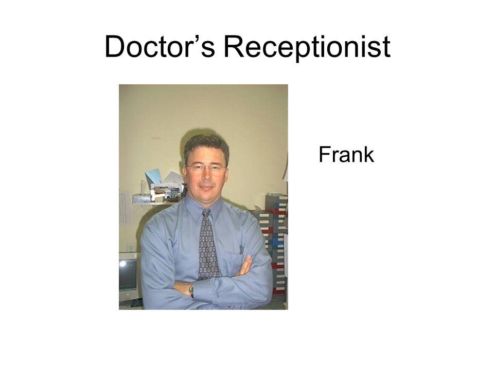 Doctors Receptionist Frank