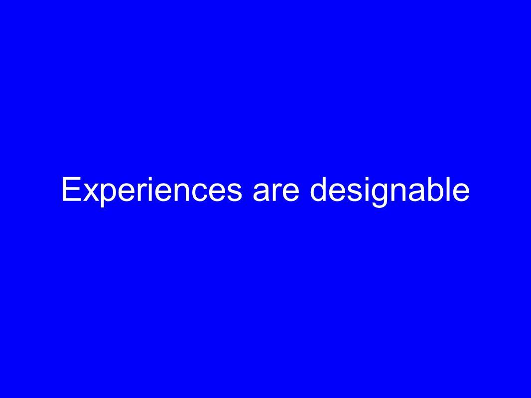 Experiences are designable