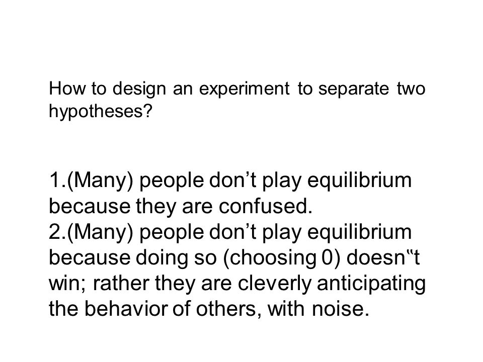 How to design an experiment to separate two hypotheses.