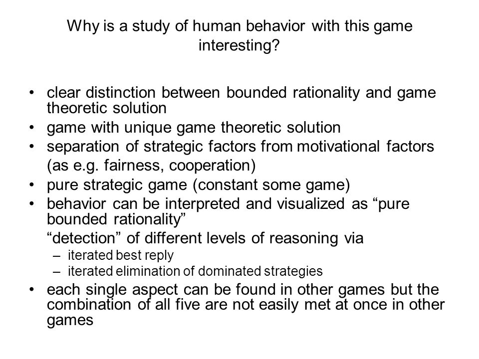 Why is a study of human behavior with this game interesting.