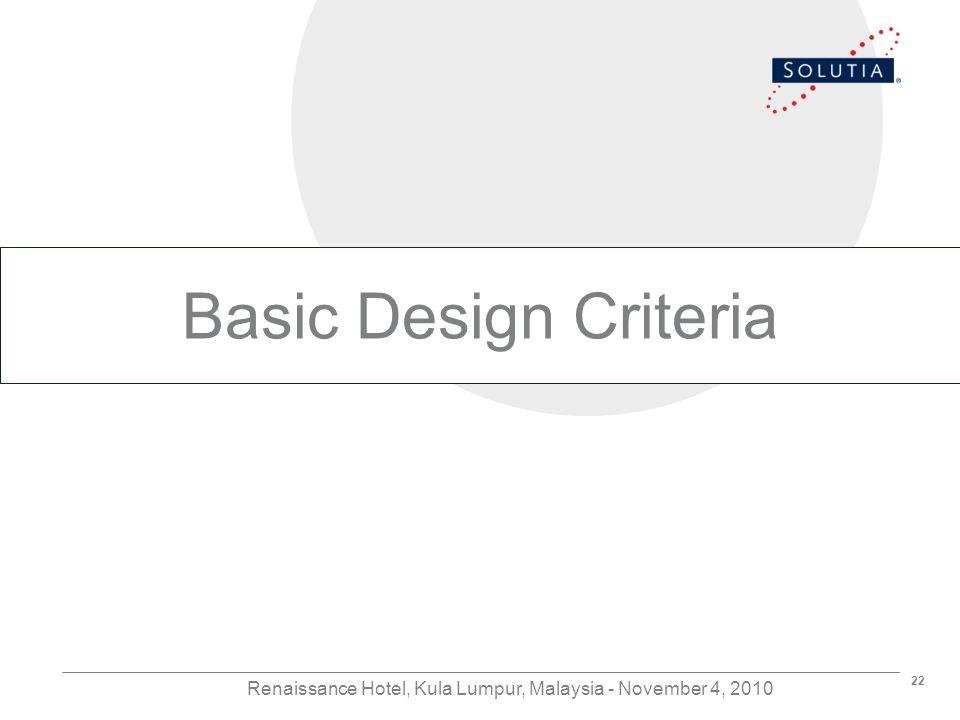 22 Renaissance Hotel, Kula Lumpur, Malaysia - November 4, 2010 Basic Design Criteria