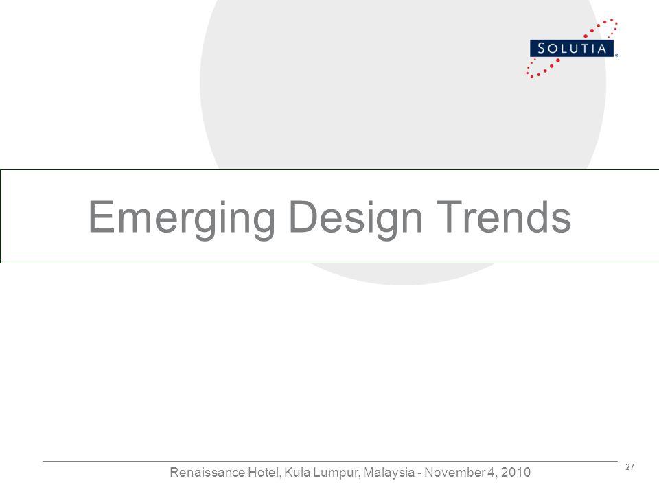 27 Renaissance Hotel, Kula Lumpur, Malaysia - November 4, 2010 Emerging Design Trends