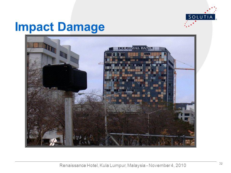 32 Renaissance Hotel, Kula Lumpur, Malaysia - November 4, 2010 Impact Damage