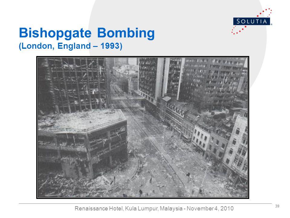 39 Renaissance Hotel, Kula Lumpur, Malaysia - November 4, 2010 Bishopgate Bombing (London, England – 1993)
