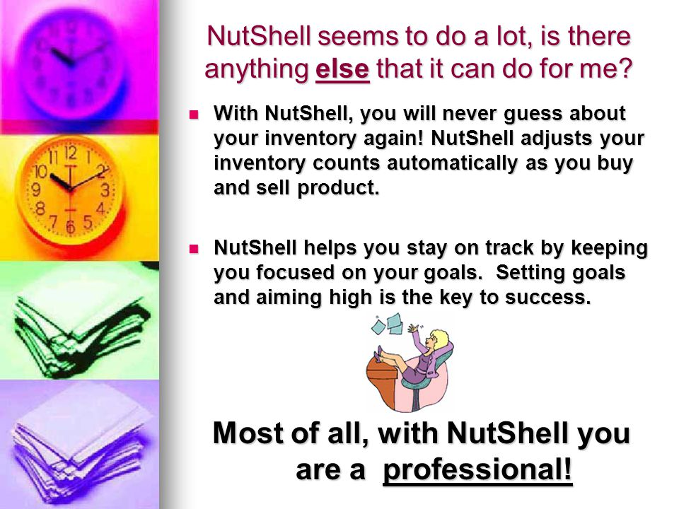 NutShell seems to do a lot, is there anything else that it can do for me.