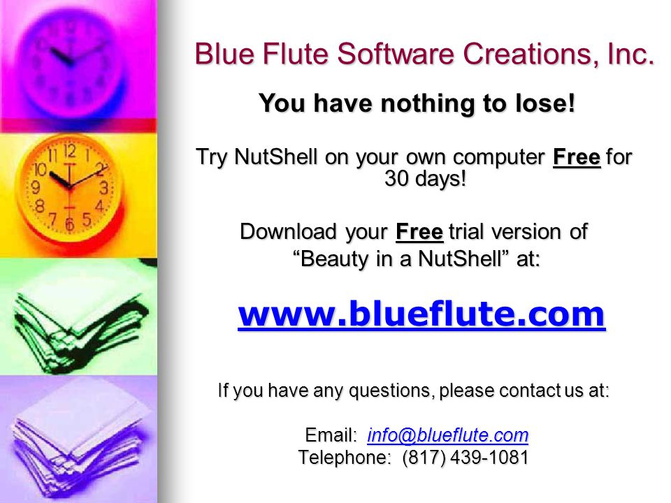 Blue Flute Software Creations, Inc. Try NutShell on your own computer Free for 30 days.