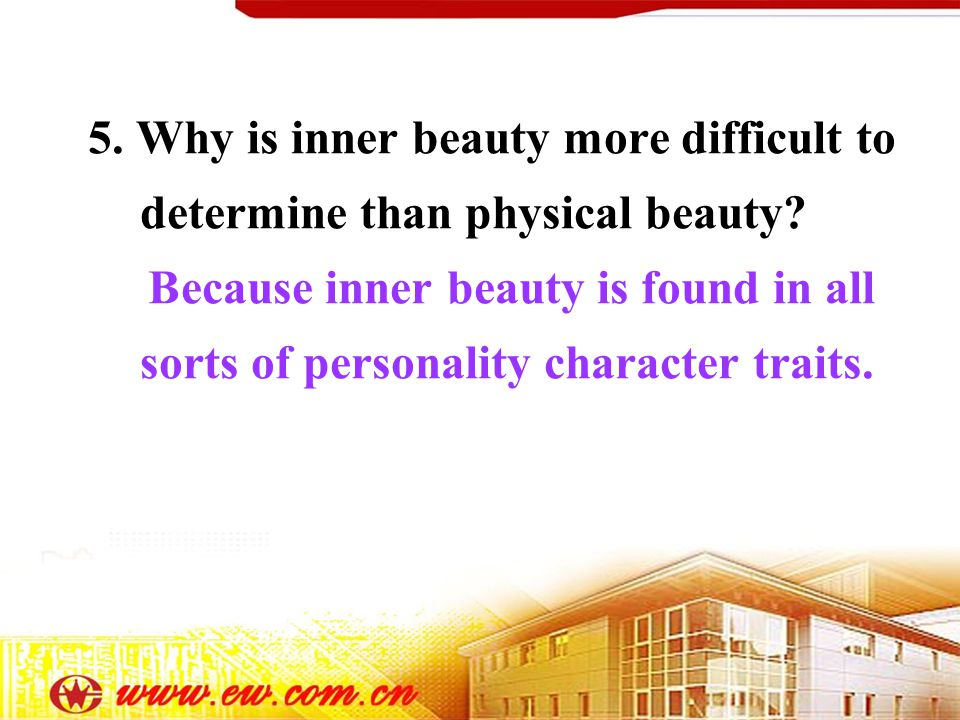 5. Why is inner beauty more difficult to determine than physical beauty.