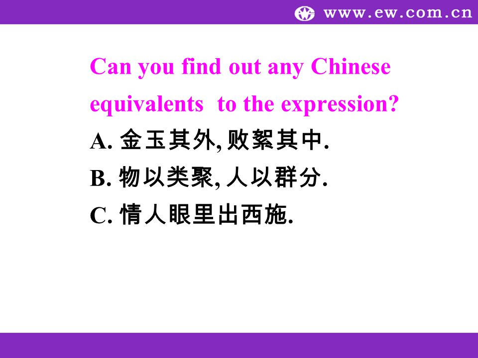 Can you find out any Chinese equivalents to the expression A.,. B.,. C..