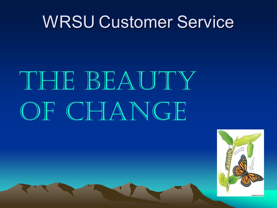 The Beauty of Change WRSU Customer Service
