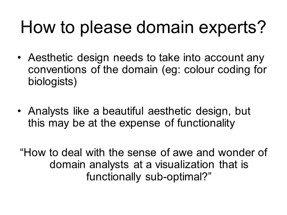 How to please domain experts.