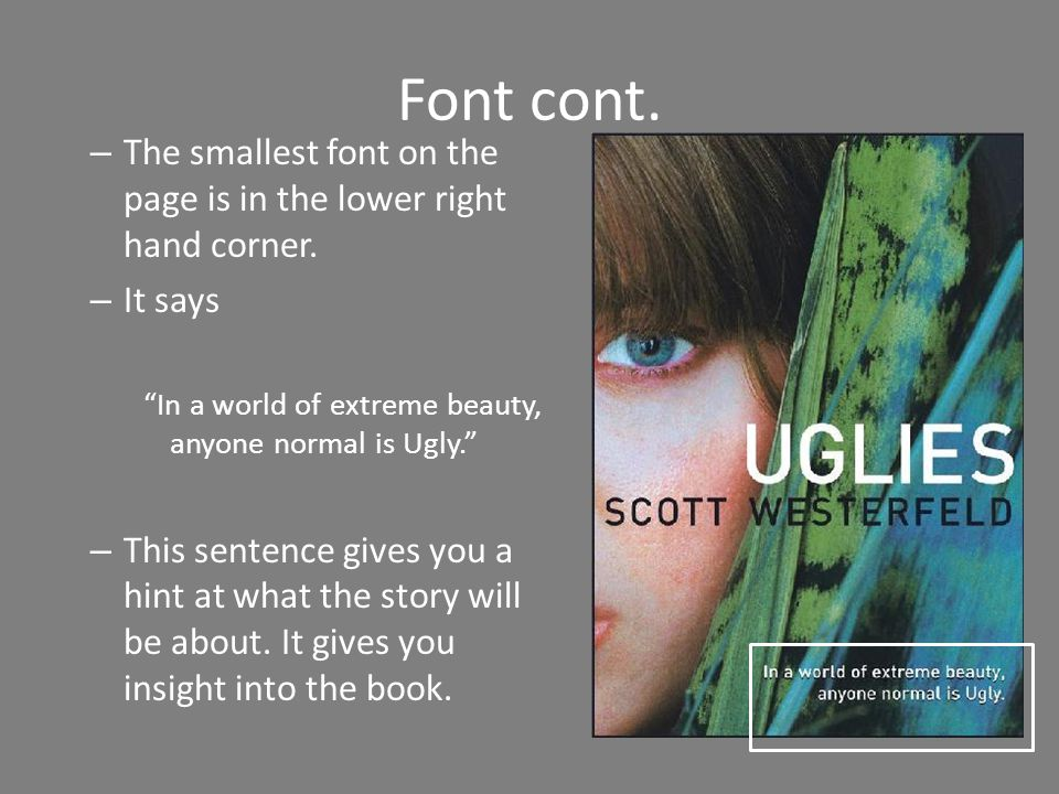 Font cont. – The smallest font on the page is in the lower right hand corner.