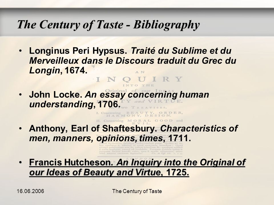 16.06.2006The Century of Taste The Century of Taste - Bibliography Longinus Peri Hypsus. Traité du Sublime et du Merveilleux dans le Discours traduit