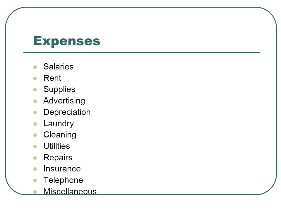 Expenses: percent of gross Salaries53.5% Rent10% Supplies 5% Advertising 3% Depreciation 3% Laundry 1% Cleaning 1% Utilities 1% Repairs 1.5% Insurance 0.75% Telephone 0.75% Miscellaneous 1.5%