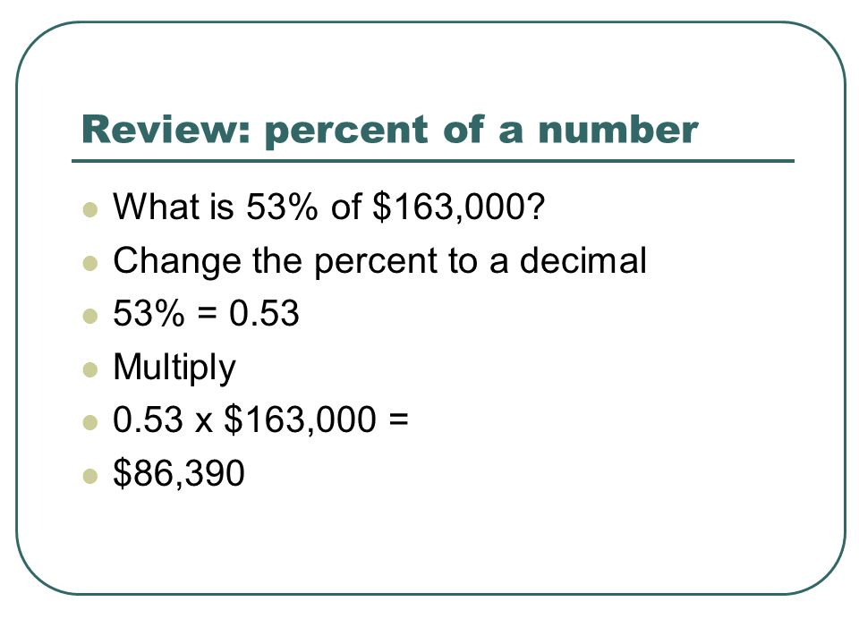 Review: percent of a number What is 53% of $163,000.