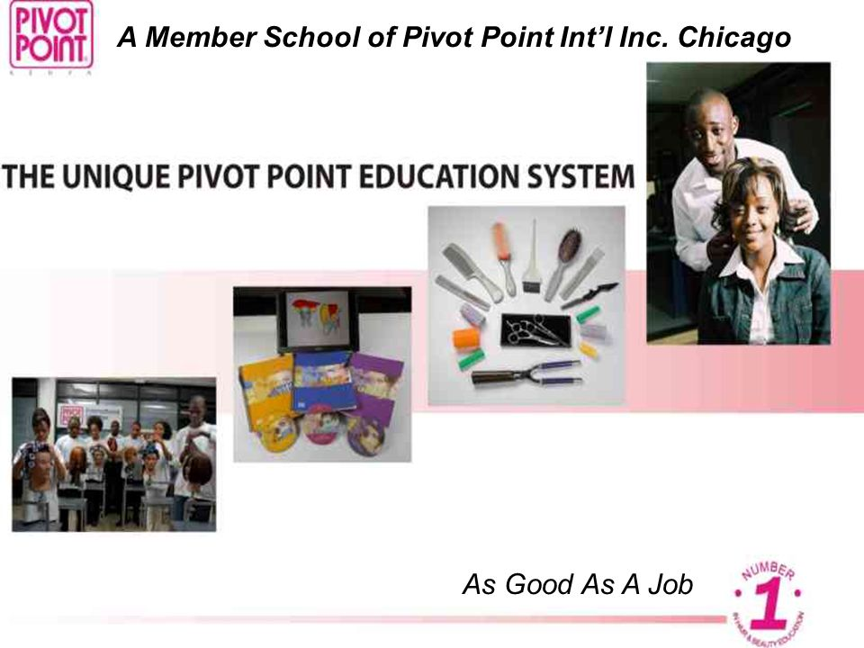 As Good As A Job A Member School of Pivot Point Intl Inc. Chicago