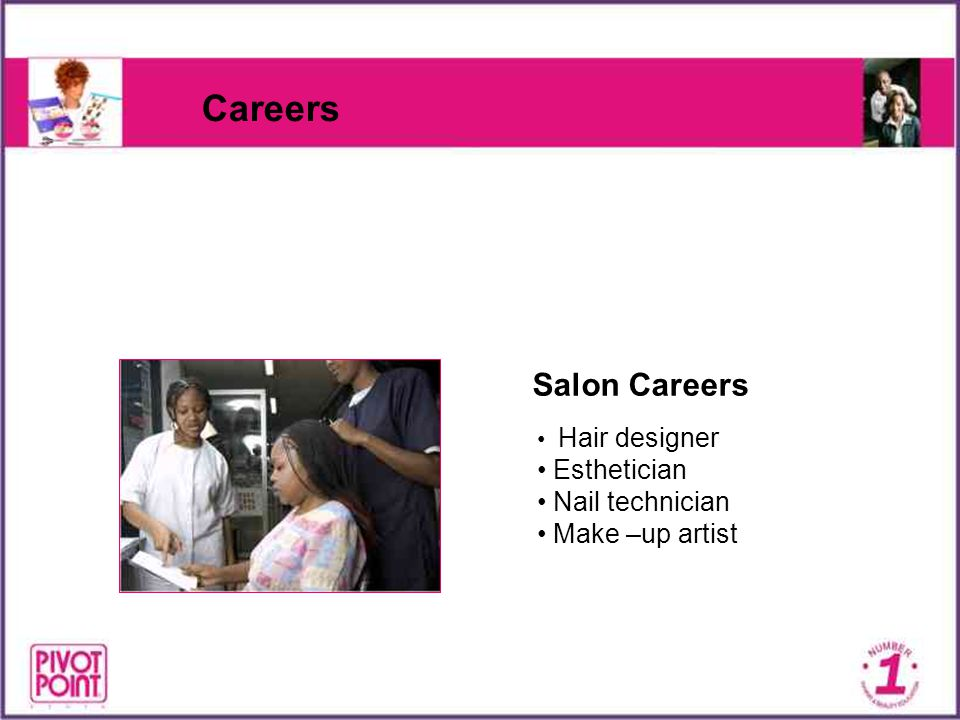 Careers Salon Careers Hair designer Esthetician Nail technician Make –up artist