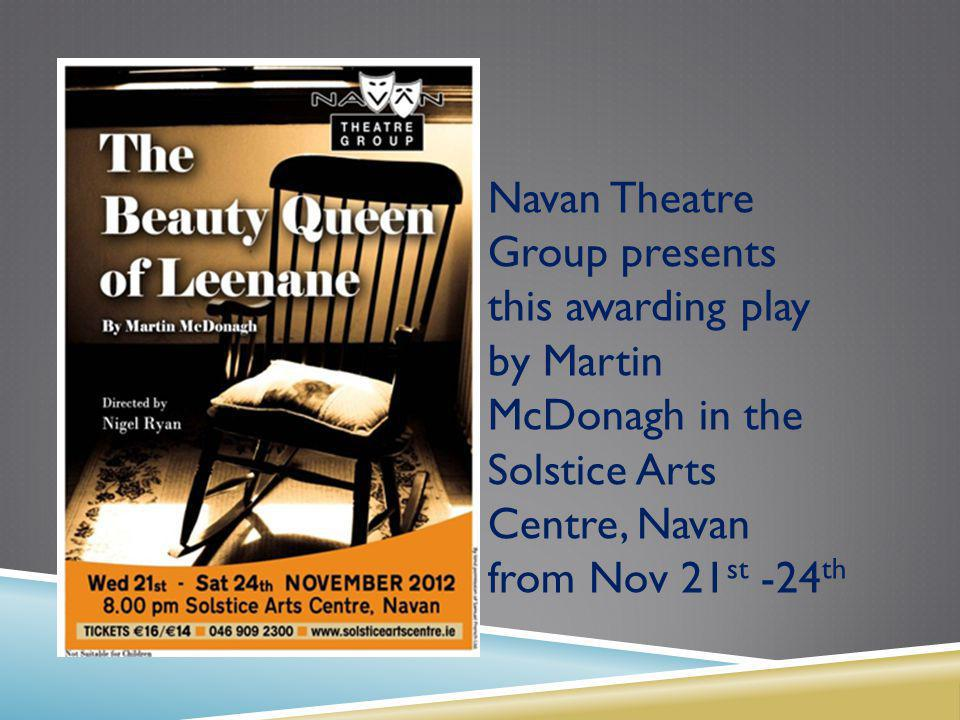 Navan Theatre Group presents this awarding play by Martin McDonagh in the Solstice Arts Centre, Navan from Nov 21 st -24 th