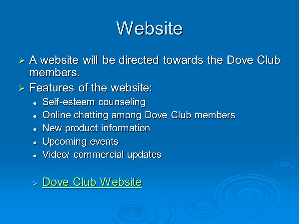 Website A website will be directed towards the Dove Club members.