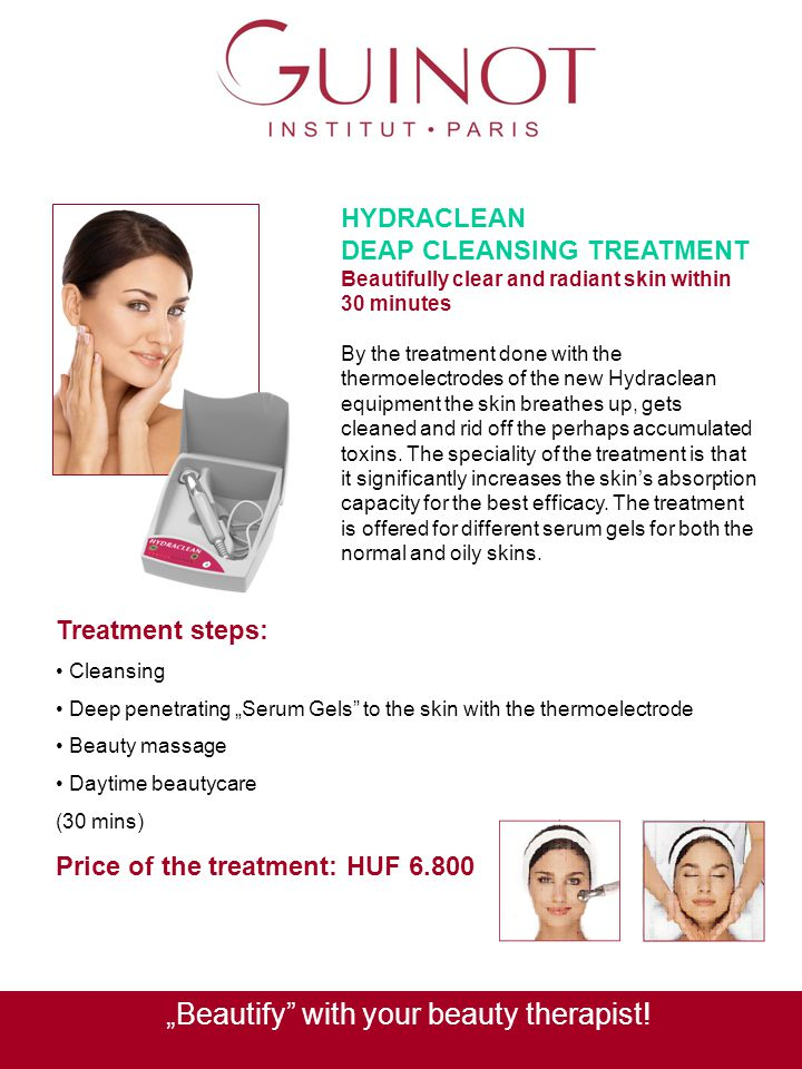 HYDRACLEAN DEAP CLEANSING TREATMENT Beautifully clear and radiant skin within 30 minutes By the treatment done with the thermoelectrodes of the new Hy