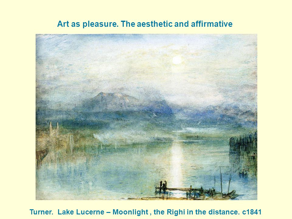 Art as pleasure. The aesthetic and affirmative Turner.
