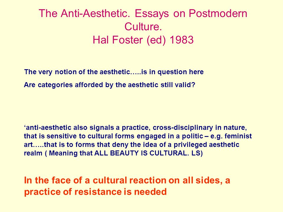 The Anti-Aesthetic. Essays on Postmodern Culture.