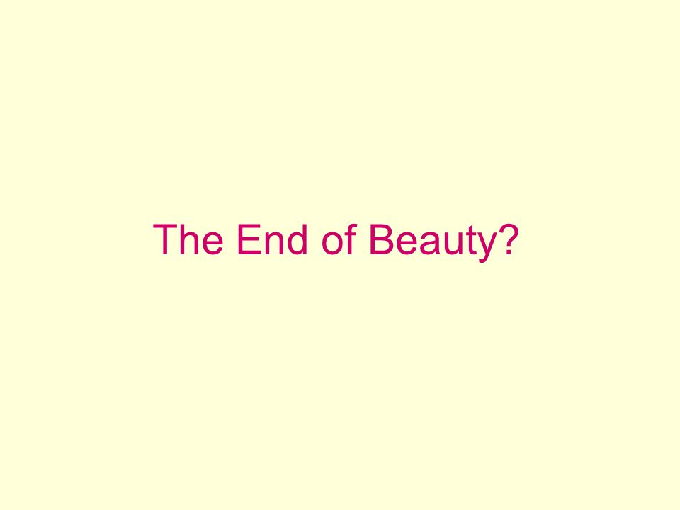 The End of Beauty