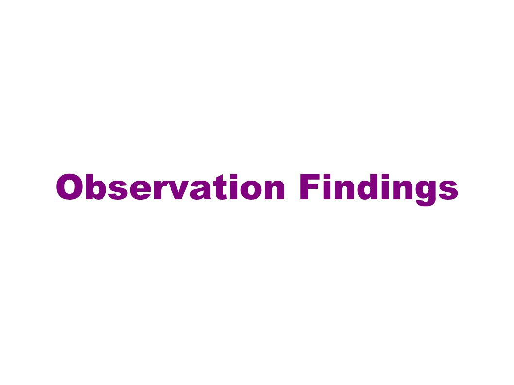 Observation Findings