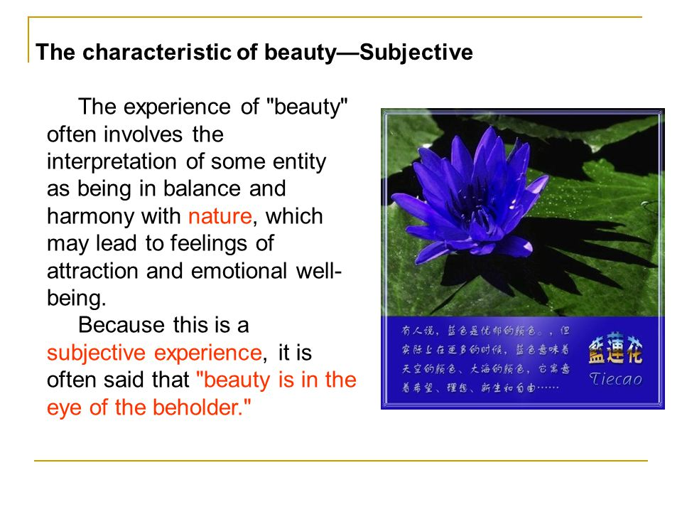 The characteristic of beautySubjective The experience of