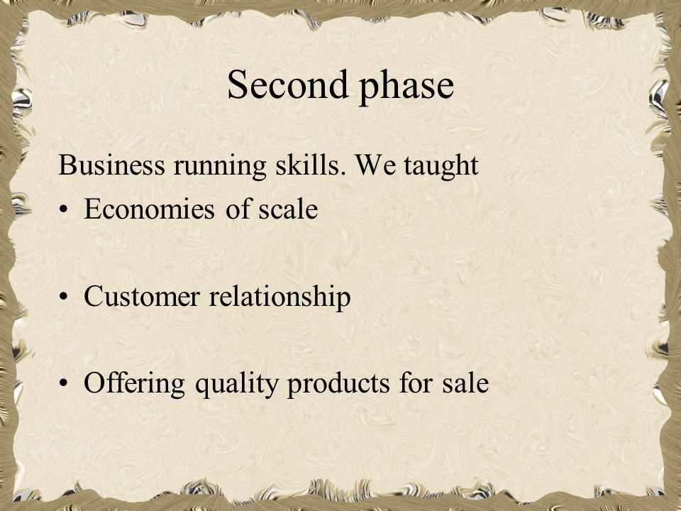 Second phase Business running skills.