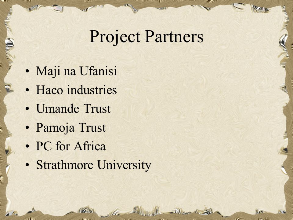 Project Partners Maji na Ufanisi Haco industries Umande Trust Pamoja Trust PC for Africa Strathmore University