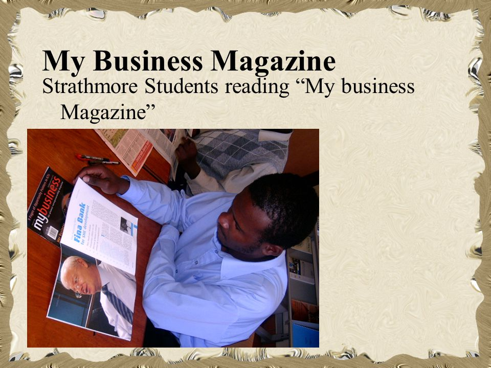 My Business Magazine Strathmore Students reading My business Magazine