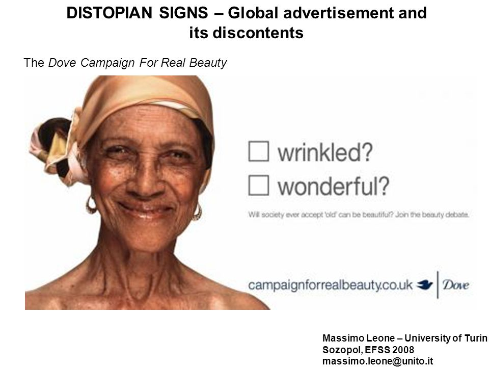 Massimo Leone – University of Turin Sozopol, EFSS 2008 massimo.leone@unito.it DISTOPIAN SIGNS – Global advertisement and its discontents The Dove Campaign For Real Beauty