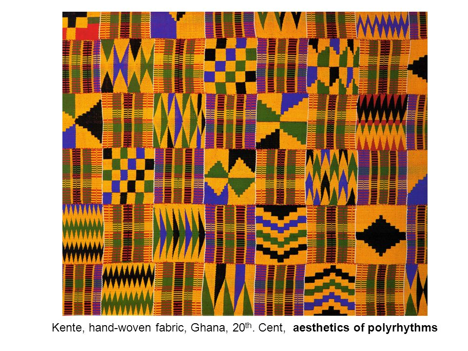 Kente, hand-woven fabric, Ghana, 20 th. Cent, aesthetics of polyrhythms