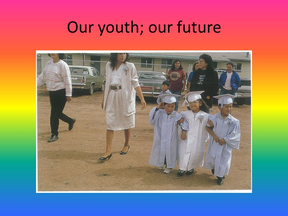 Our role Understand others culture Help Native youth weave cultural values with its teachings into their life Education is the latter to success