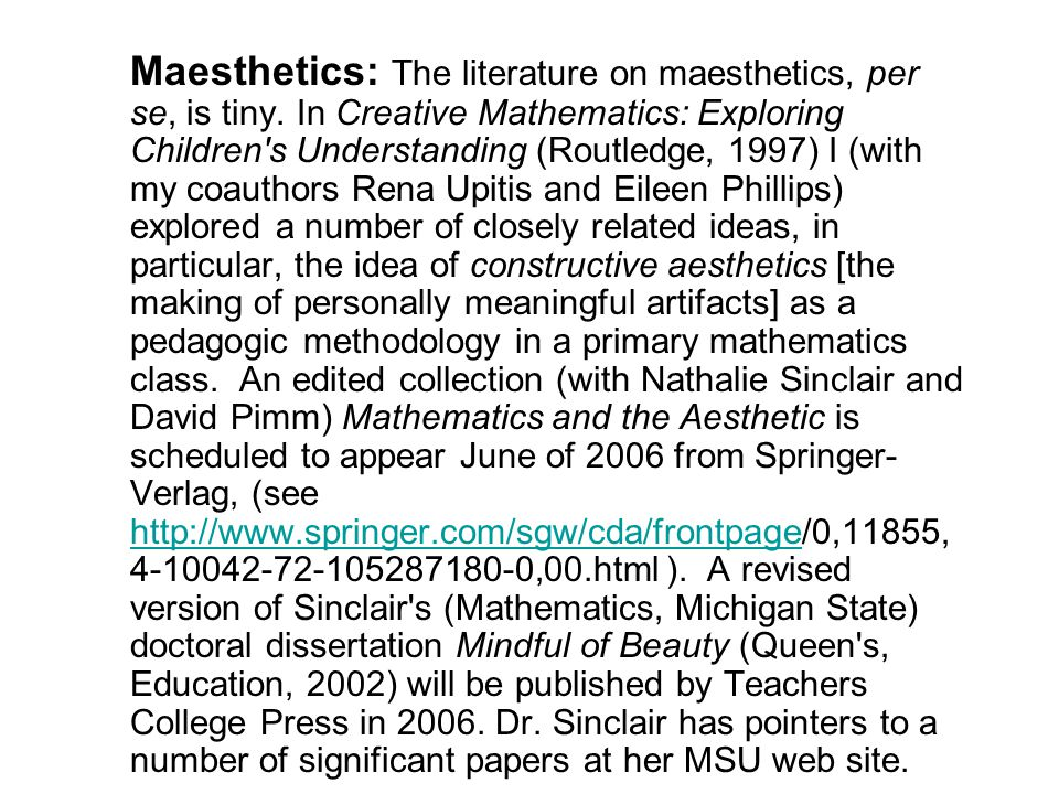 Maesthetics: The literature on maesthetics, per se, is tiny.