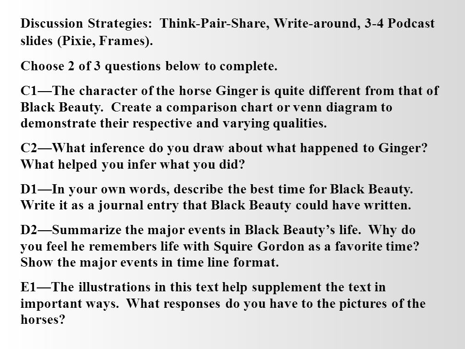 Discussion Strategies: Think-Pair-Share, Write-around, 3-4 Podcast slides (Pixie, Frames). Choose 2 of 3 questions below to complete. C1The character