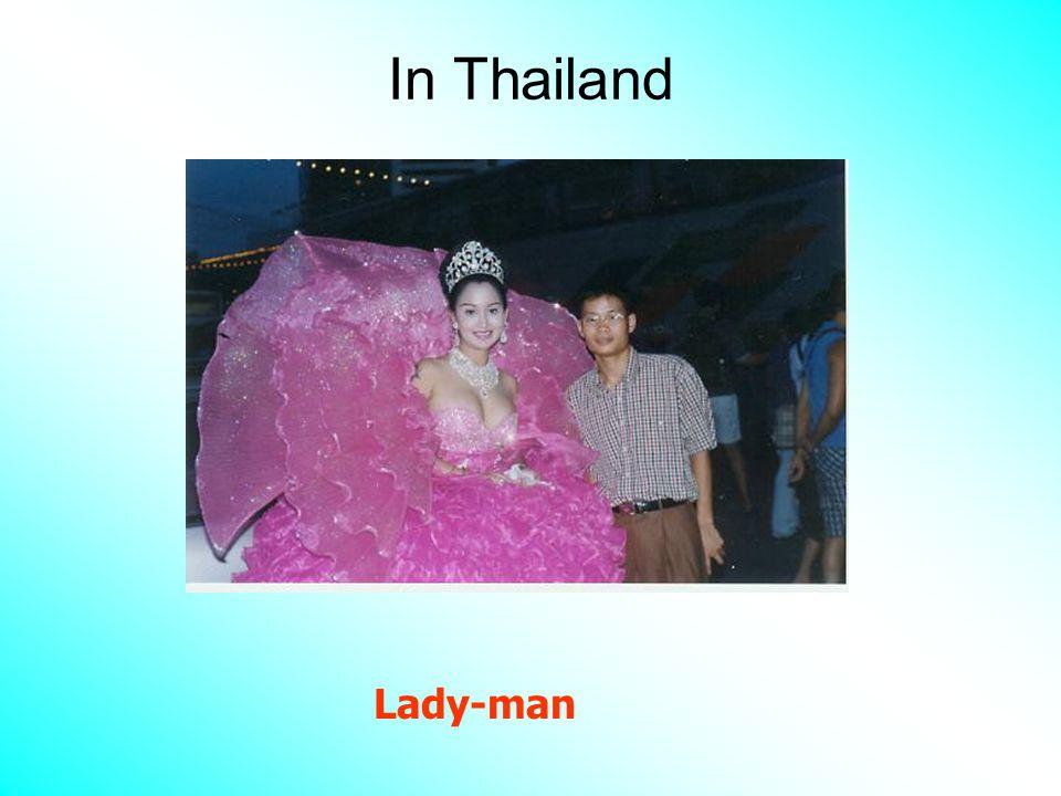In Thailand Lady-man