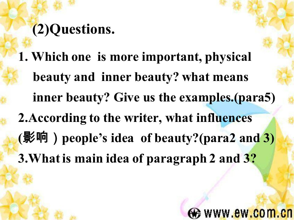 1. Which one is more important, physical beauty and inner beauty.
