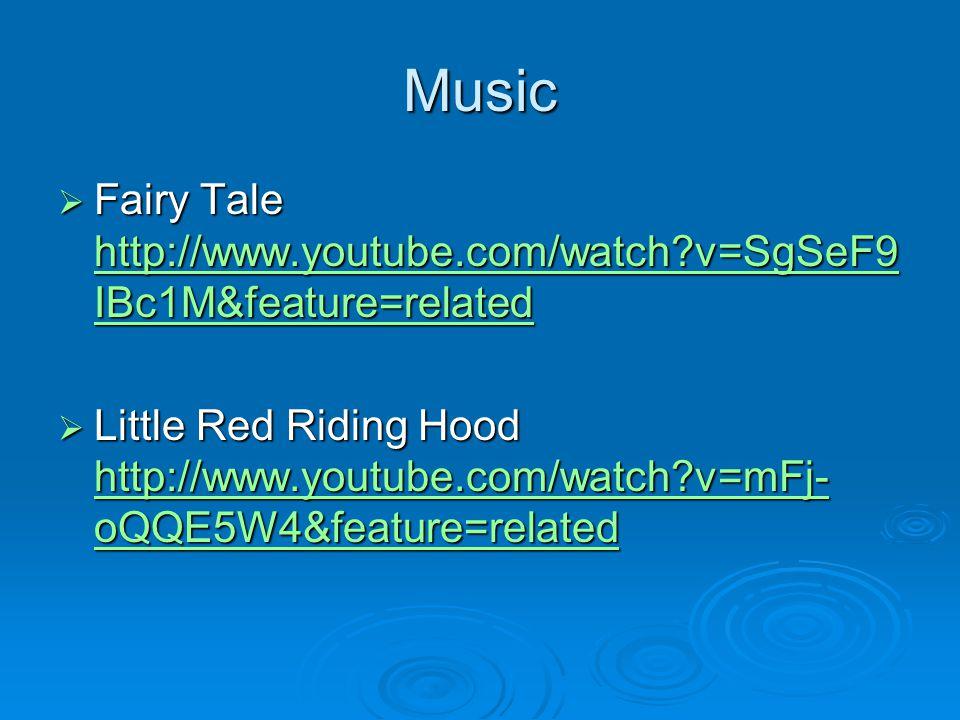 Music Fairy Tale http://www.youtube.com/watch?v=SgSeF9 IBc1M&feature=related Fairy Tale http://www.youtube.com/watch?v=SgSeF9 IBc1M&feature=related ht