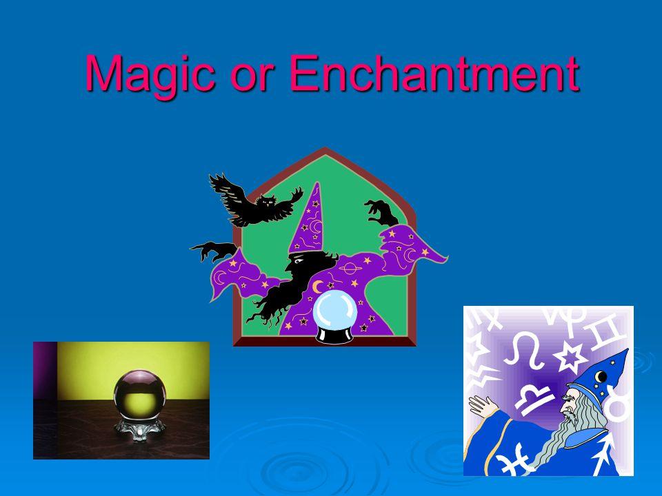 Magic or Enchantment